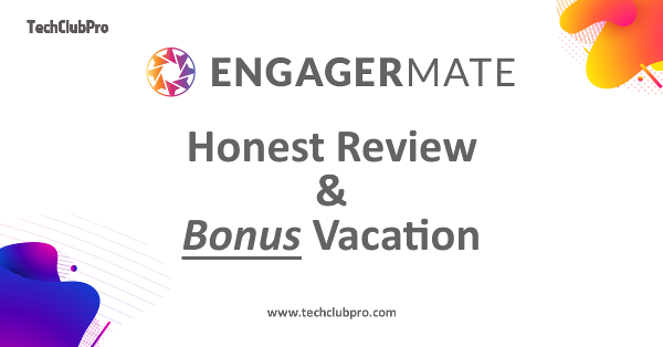 EngagerMate Review and Bonus