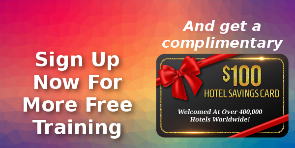 Sign Up Now for More Free Training and get a complimentary $100 travel voucher